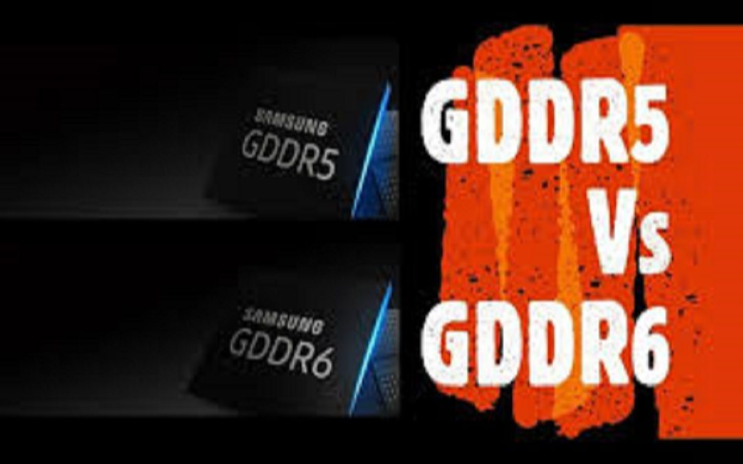 DIFFERENCE BETWEEN GDDR6 and GDDR5