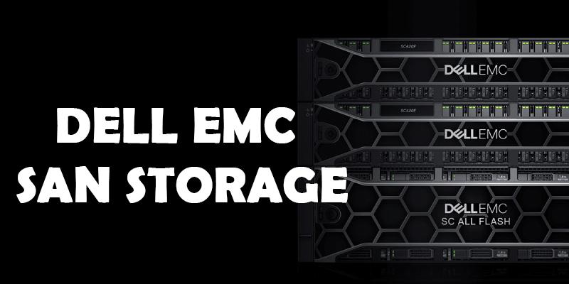 Dell EMC SAN STORAGE