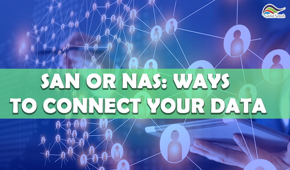 SAN or NAS: Ways to Connect Your Data