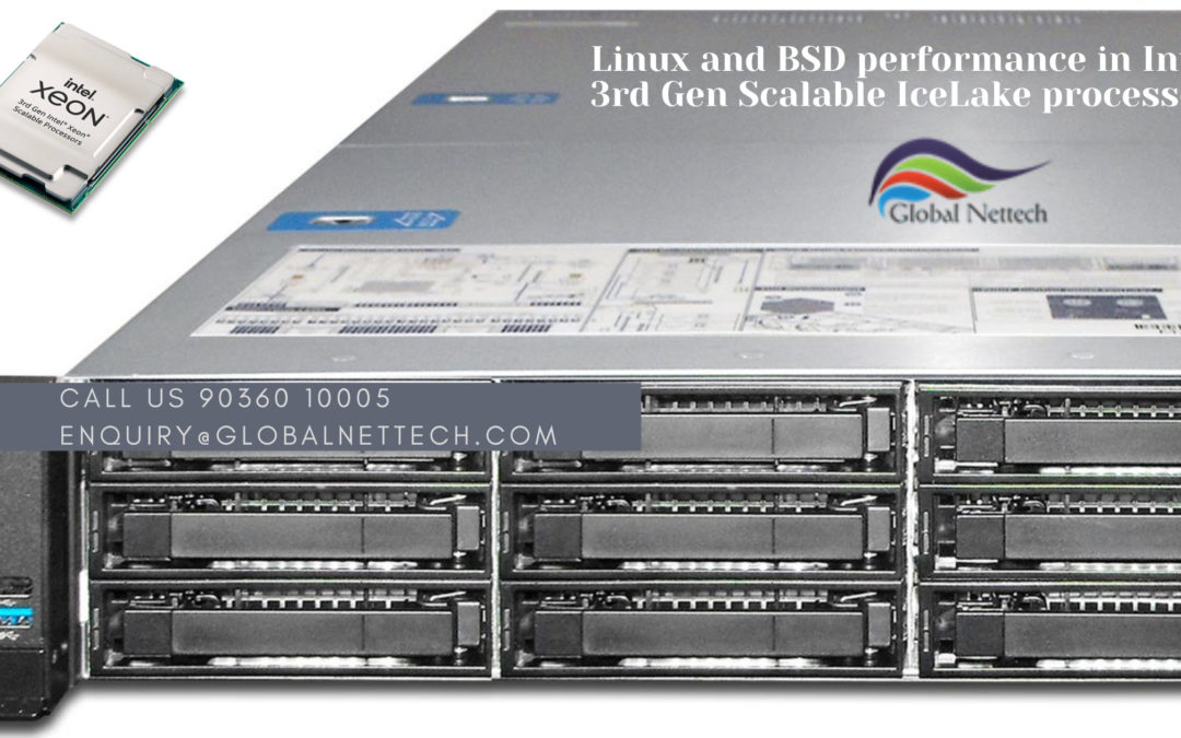 Here is what you should to know about Linux and BSD performance in Intel 3rd Gen Scalable IceLake processor server